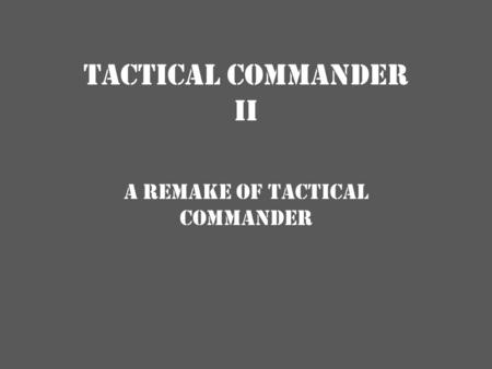 A remake of TACTICAL COMMANDER