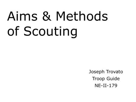 Aims & Methods of Scouting Joseph Trovato Troop Guide NE-II-179.