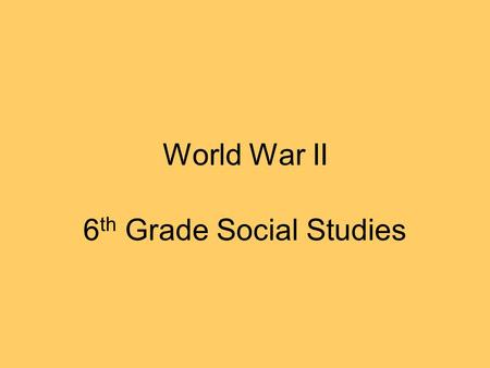 World War II 6 th Grade Social Studies. Germanys Problems Germany faced many problems after WWI. It lost land and the industry and farms had been destroyed.