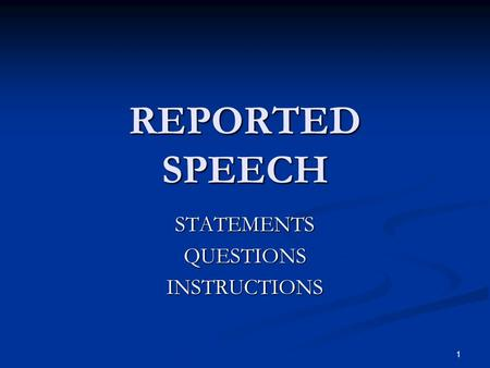 REPORTED SPEECH STATEMENTSQUESTIONSINSTRUCTIONS 1.