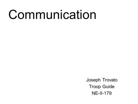 Communication Joseph Trovato Troop Guide NE-II-179.