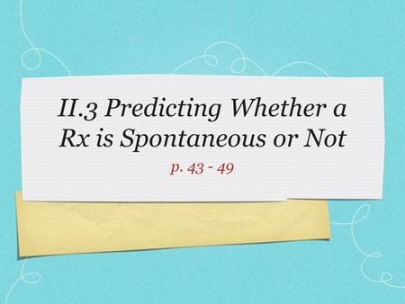 II.3 Predicting Whether a Rx is Spontaneous or Not p. 43 - 49.
