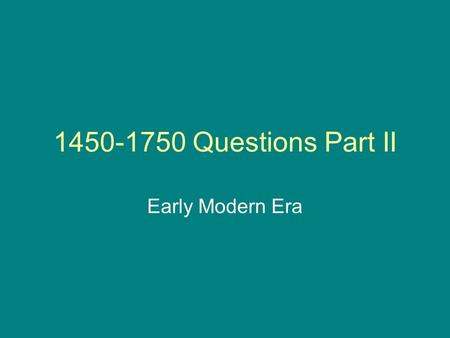 1450-1750 Questions Part II Early Modern Era. Which of the following was an outcome of the Columbian Exchange that proved disastrous to indigenous peoples.