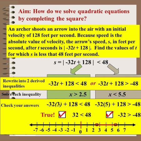 Aim: Completing the Square Course: Adv. Alg. & Trig Aim: How do we solve quadratic equations by completing the square? An archer shoots an arrow into.