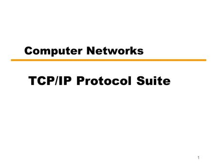 Computer Networks TCP/IP Protocol Suite.