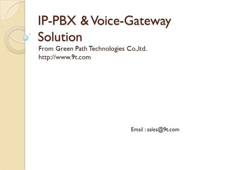 IP-PBX & Voice-Gateway Solution From Green Path Technologies Co.,ltd.