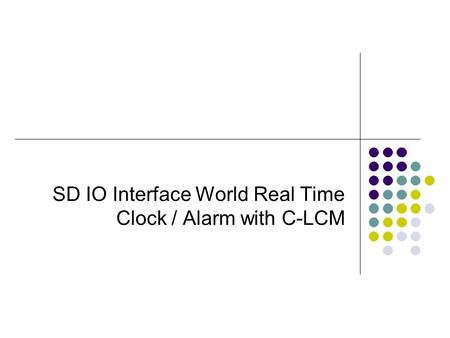SD IO Interface World Real Time Clock / Alarm with C-LCM.