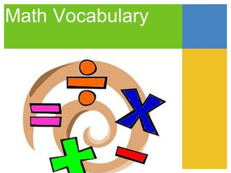 Math Vocabulary. The answer to an addition (+) problem.