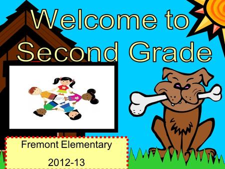 Fremont Elementary 2012-13. Greetings Parents and students! I am thrilled to begin another awesome school year. This is my 6th year at Fremont Elementary!