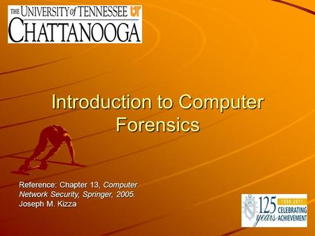 Introduction to Computer Forensics Reference: Chapter 13, Computer Network Security, Springer, 2005. Joseph M. Kizza.