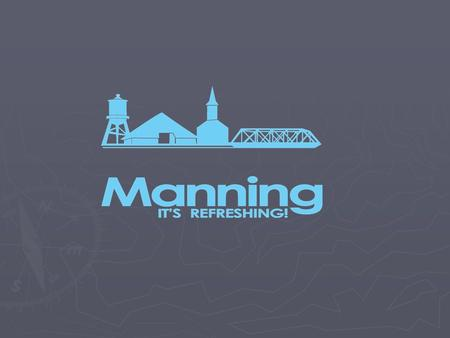 Manning is…..so much more…..than …a strong volunteer network …multiple community foundations and non-profit groups …civic-minded banks and community development.