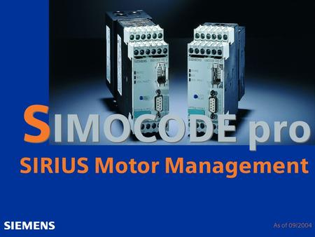 S IMOCODE pro SIRIUS Motor Management As of 09/2004.