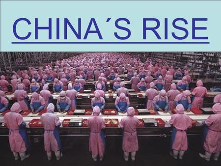 CHINA´S RISE. Is the economic rise of china, a threat to the western world? Joseph Nye: If we treat China as the enemy, it will become the enemy because.