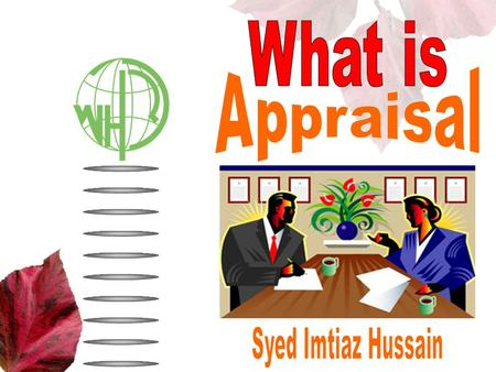 What is Appraisal Syed Imtiaz Hussain.