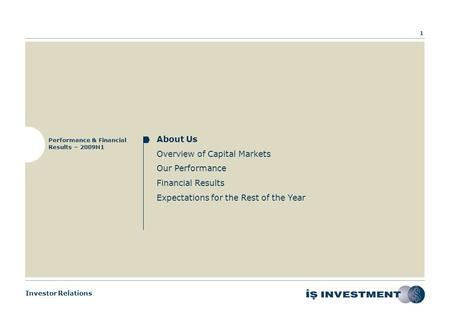 Investor Relations PERFORMANCE & FINANCIAL RESULTS – 2009H1 August 27, 2009.
