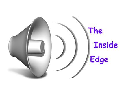 The Inside Edge. email electronic newsletters webcasts secure and reliable hosting search engine marketing surveys dynamic website elements.