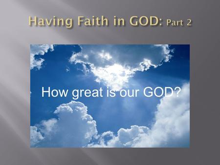 How great is our GOD?. Faith Faith in action How can he be sure that the rope wont break?