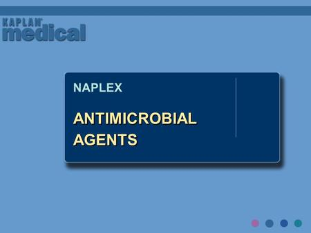 ANTIMICROBIAL AGENTS NAPLEX. Empiric therapy Identify the causative organism Test the sensitivity of the organism to antimicrobial drugs Identify important.