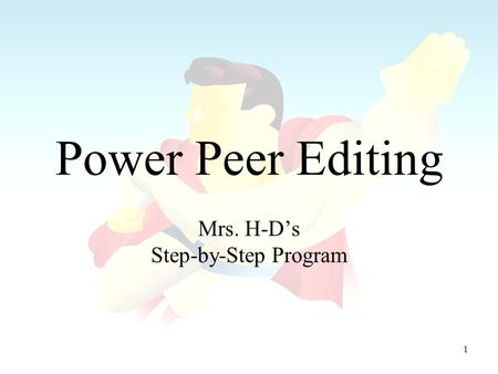 1 Power Peer Editing Mrs. H-Ds Step-by-Step Program.