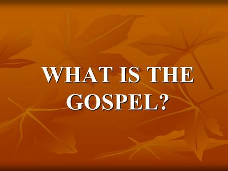 WHAT IS THE GOSPEL?. THE MARRIAGE OF MESSIAH TO THE HOUSE OF JACOB.