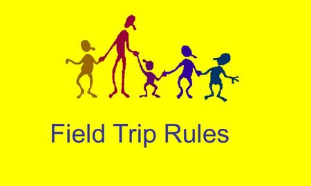 Field Trip Rules. Students who receive any of the following grades on their most recent progress report or report card may not attend field trips: D+