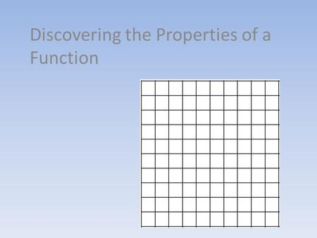 Discovering the Properties of a Function. Suppose you would like to use a secret code to hide your cell phone telephone list from your friends. Let the.