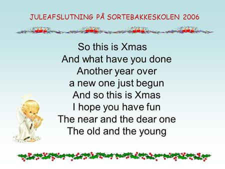 So this is Xmas And what have you done Another year over a new one just begun And so this is Xmas I hope you have fun The near and the dear one The old.