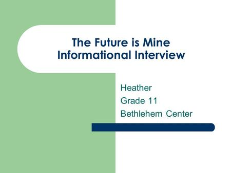 The Future is Mine Informational Interview