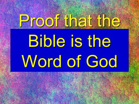 Proof that the Bible is the Word of God. Proof that the Bible is the Word of God Slide 2 Overview è The Bibles claim è 3 Types of evidence çArcheological.