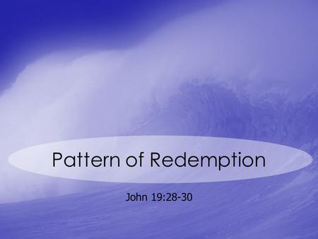 Pattern of Redemption John 19:28-30. Fractals Huh? Examples From nature A Mandelbrot set.