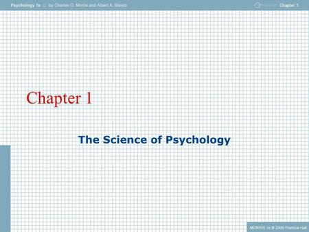 Chapter 1 The Science of Psychology. Chapter 1 Outline What is Psychology? The Growth of Psychology Human Diversity Psychology as a Science Research Methods.