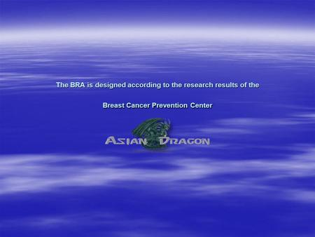 The BRA is designed according to the research results of the Breast Cancer Prevention Center.
