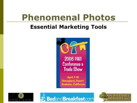 Phenomenal Photos Essential Marketing Tools. Heres what were going to cover in this workshop Photo fallacies Innkeeper recommendations Lets hear from.