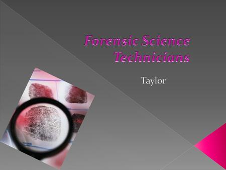 They collect, identify, classify, and analyze evidence in a criminal investigation. They perform test on substances (such as fiber, hair, and tissue)