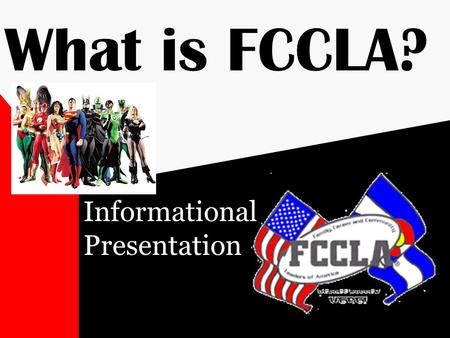 What is FCCLA? Informational Presentation. General Information.