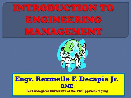 Engr. Rexmelle F. Decapia Jr. RME Technological University of the Philippines-Taguig.