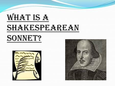What is a Shakespearean Sonnet?