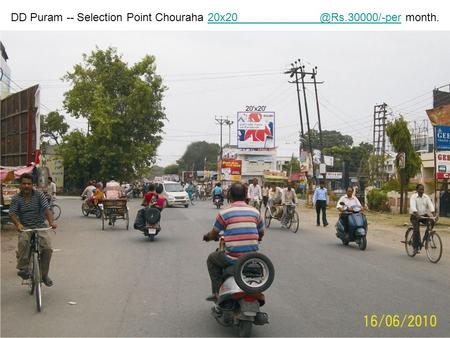 DD Puram -- Selection Point Chouraha
