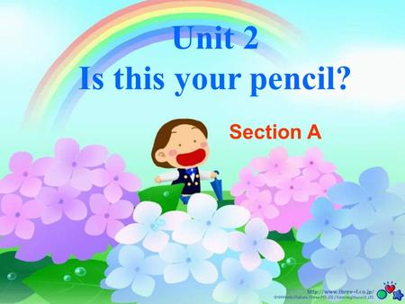 Unit 2 Is this your pencil?