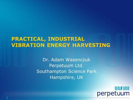 PRACTICAL, INDUSTRIAL VIBRATION ENERGY HARVESTING
