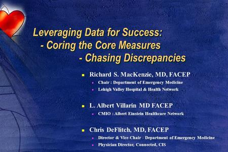 Leveraging Data for Success: - Coring the Core Measures - Chasing Discrepancies Leveraging Data for Success: - Coring the Core Measures - Chasing Discrepancies.