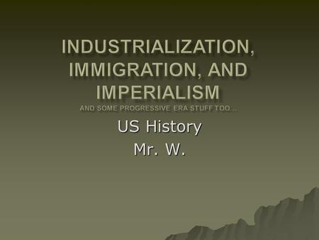 US History Mr. W.. The big businesses of the 1870s- 1910s concentrated on developing the nations natural resources.