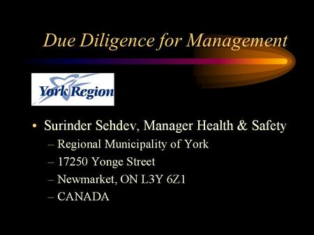 Due Diligence for Management Facts and Figures in Ontario (2000) Occupational fatalities:250-300 Injuries:200,000 # of workdays lost (injuries) 6 million.