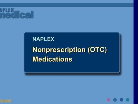Nonprescription (OTC) Medications NAPLEX PG 405. Major categories of products to review Most important antacids, antidiarrheals cough and cold remedies.