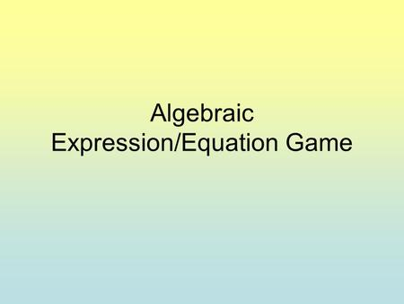 Algebraic Expression/Equation Game. 9 meters higher than altitude x.