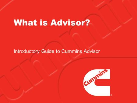What is Advisor? Introductory Guide to Cummins Advisor.