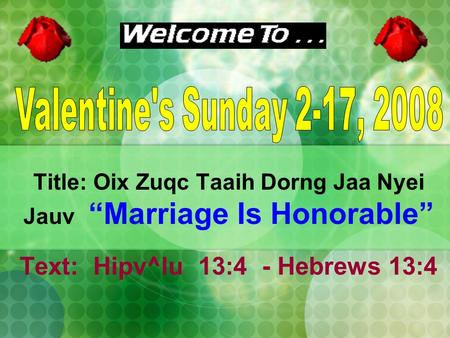 "Title: Oix Zuqc Taaih Dorng Jaa Nyei Jauv ""Marriage Is Honorable"""