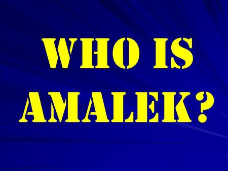 WHO IS AMALEK?. Now let us take a look at the Biblical Names of the Modern Countries in the Middle East.