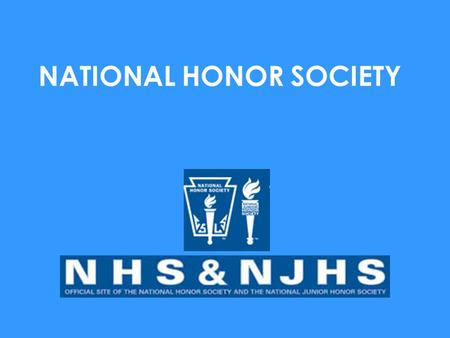 NATIONAL HONOR SOCIETY. From Honor Society Terminology National Honor Society. A program of NASSP that operates in high schools with members from grades.