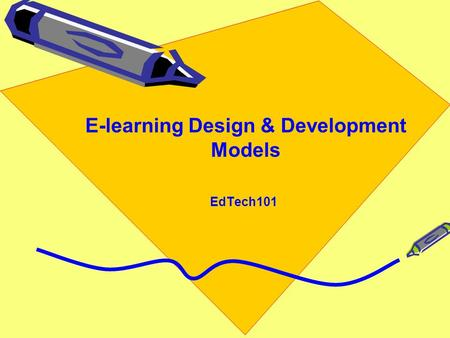 E-learning Design & Development Models EdTech101.